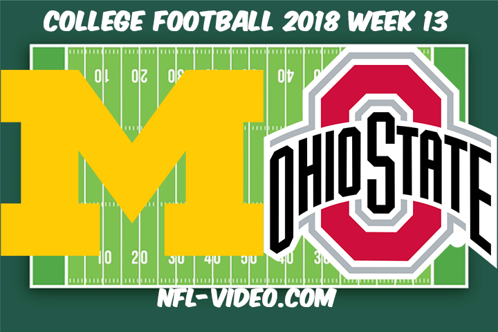 Michigan vs Ohio State Football Full Game & Highlights 2018 College Football