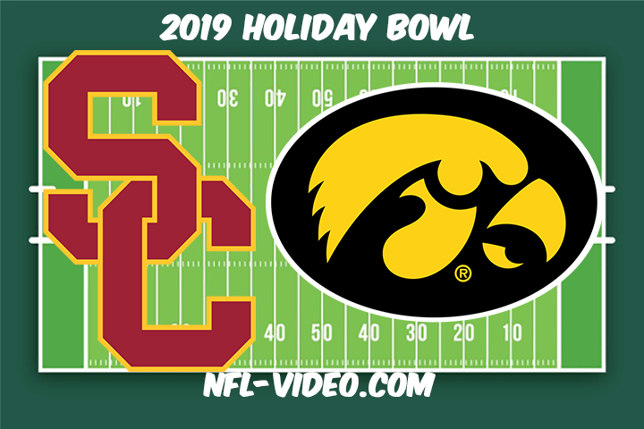 USC vs Iowa Football Full Game & Highlights 2019 Holiday Bowl