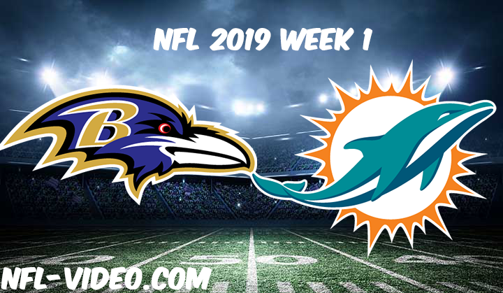 Baltimore Ravens vs Miami Dolphins Full Game & Highlights NFL 2019 Week 1