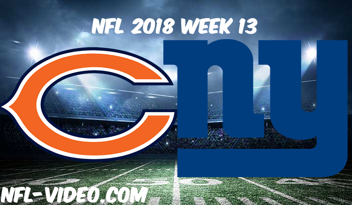 NFL 2018 Week 13 Game Replay & Highlights - Chicago Bears vs New York Giants