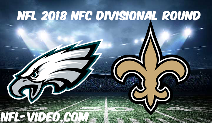 NFL 2018 Divisional Round Game Replay & Highlights - Philadelphia Eagles vs New Orleans Saints
