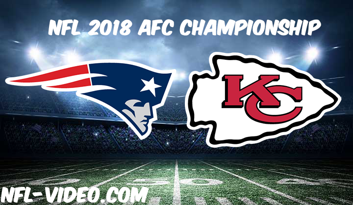 NFL 2018 AFC Championship Game Replay & Highlights - New England Patriots vs Kansas City Chiefs