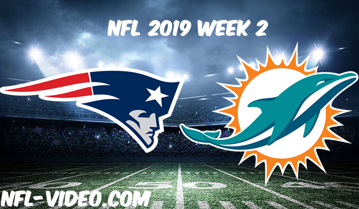 New England Patriots vs Miami Dolphins Full Game & Highlights NFL 2019 Week 2