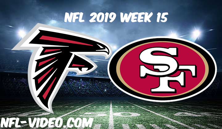 Atlanta Falcons vs San Francisco 49ers Full Game & Highlights NFL 2019 Week 15