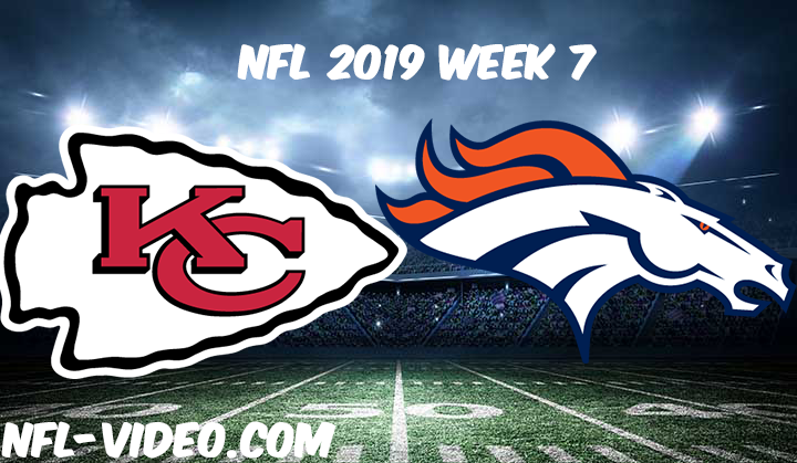 Kansas City Chiefs vs Denver Broncos Full Game & Highlights NFL 2019 Week 7