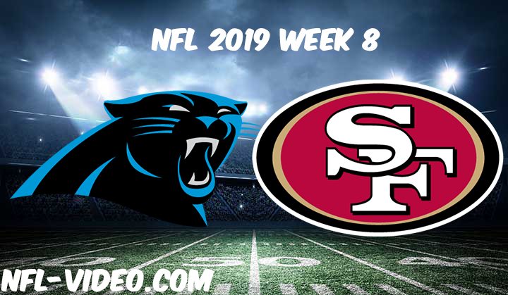 Carolina Panthers vs San Francisco 49ers Full Game & Highlights NFL 2019 Week 8