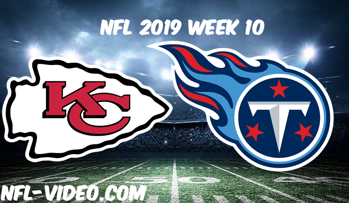 Kansas City Chiefs vs Tennessee Titans Full Game & Highlights NFL 2019 Week 10