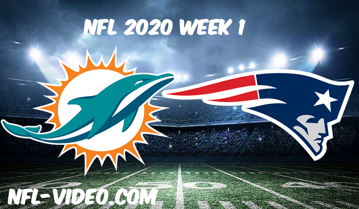 Miami Dolphins vs New England Patriots Full Game & Highlights NFL 2020 Week 1