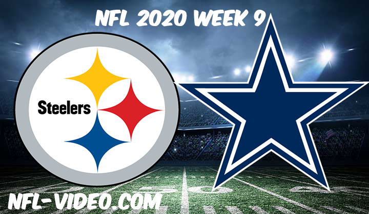 Pittsburgh Steelers vs Dallas Cowboys Full Game & Highlights NFL 2020 Week 9