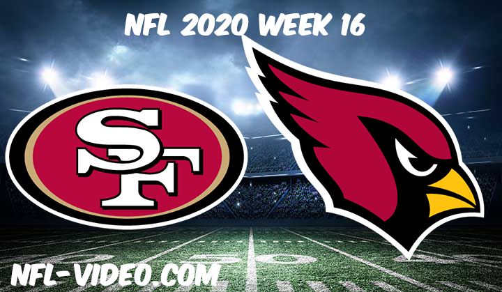 San Francisco 49ers vs Arizona Cardinals Full Game & Highlights NFL 2020 Week 16