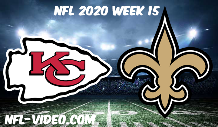 Kansas City Chiefs vs New Orleans Saints Full Game & Highlights NFL 2020 Week 15